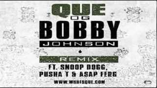 Que - OG Bobby Johnson Feat. Snoop Dogg, Pusha T & A$AP Ferg (Remix)