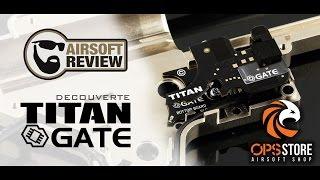 MOSFET # TITAN GATE # DECOUVERTE PRODUIT / OPS-STORE # AIRSOFT REVIEW