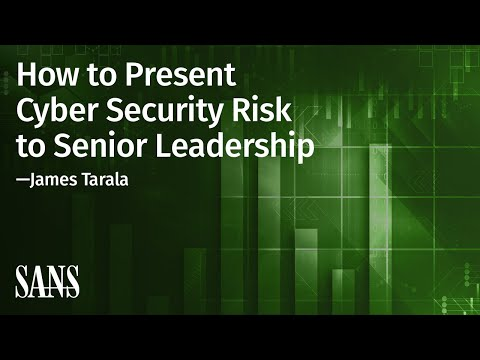 , title : 'How to Present Cyber Security Risk to Senior Leadership | SANS Webcast