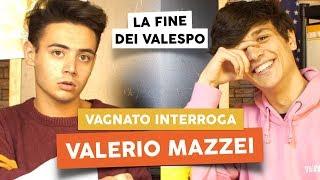 VALERIO MAZZEI: LA FINE DEI VALESPO - Vagnato Interroga