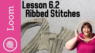 6.2 How To Loom Knit|  Rib Stitches - Tips And Headband Pattern