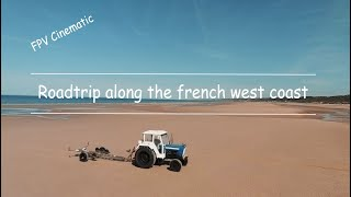 Roadtrip along the French west coast - Drone FPV Cinematic 4K