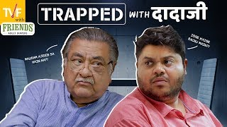 TVF's Trapped with Dadaji