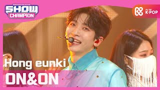 [Show Champion] 홍은기 - 온앤온 (Hong eunki - ON&ON) l EP.381