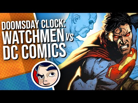Doomsday Clock: Watchmen VS DC Universe – Full Story   Comicstorian