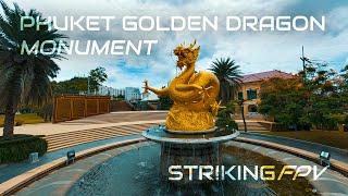 Phuket Golden Dragon Monument - STRIKING FPV