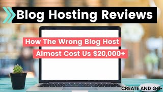 Blog Hosting Reviews – How The Wrong Host Almost Cost Us $20,000+