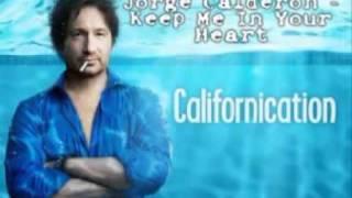 Keep Me in Your Heart- Jorge Calderon