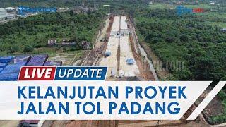 623 Bidang Lahan untuk Jalan Tol Padang-Pekanbaru Sudah Bebas, PT Hutama Karya Mulai Pembangunan