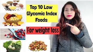 Top 10 Low Glycemic Index Foods For Weight Loss   Azra Khan Fitness
