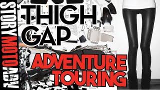 Thigh Gap Adventure Touring