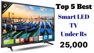 Top 5 Best Smart LED TV Under Rs 25000 | Best Smart Led TV's 2018 In India