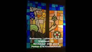 Redeemer Lutheran Church - Sermon - November 25th, 2018