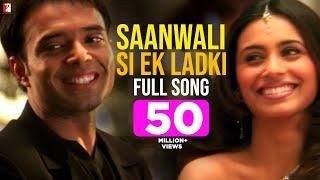 Saanwali Si Ek Ladki - Full Song | Mujhse Dosti Karoge