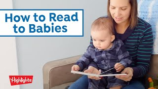 How to read to babies | Why should I read to my baby? | Highlights for Parents