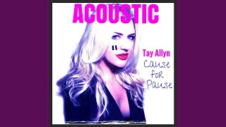 Cause for Pause (Acoustic)