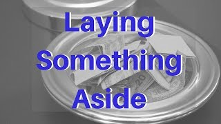 10/06/2019 Laying Something Aside [East End church of Christ]