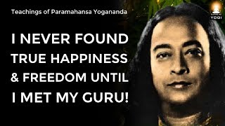 Never Underestimate THE ROLE OF A GURU in Your Life! | Sri Paramahansa Yogananda