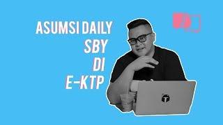 Asumsi Daily - SBY di E-KTP