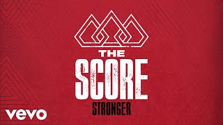 The Score   Stronger (Audio)