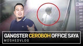 Gangster Ceroboh Office Saya | Moshed Vlog 018