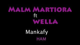 Malm Martiora ft Wella - Mankafy lyrics