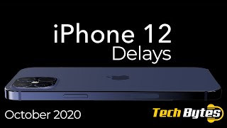 OH NO! iPhone 12 Delays | October 2020 | TECHBYTES