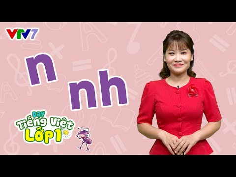 Tiếng Việt Lớp 1 - Bài 6: Âm n, nh