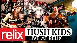 Hush Kids   The Relix Session