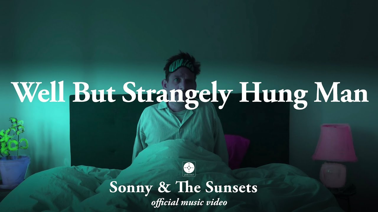 """Well But Strangely Hung Man"" - Sonny & The Sunsets"