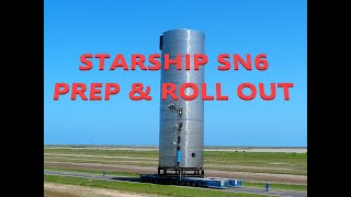 SN6 Prep & Rollout Time Lapse