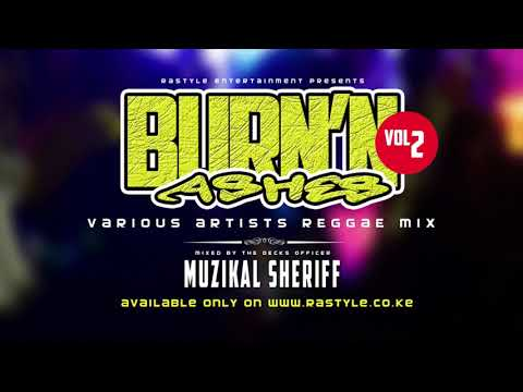 BURNING ASHES VOL 2 – MUZIKAL SHERIFF – FB/IG/Tweet @MuzikalSheriff
