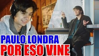 [REACCION] Paulo Londra   Por Eso Vine (Official Video)