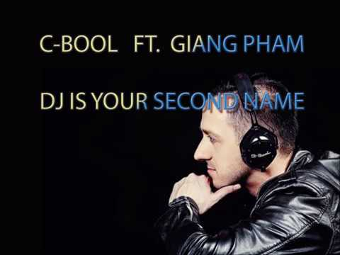 C-BOOL - DJ IS YOUR SECOND NAME FT GIANG PHAM(WITH LYRICS)