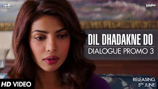 Dialogue Promo 3 - Dil Dhadakne Do