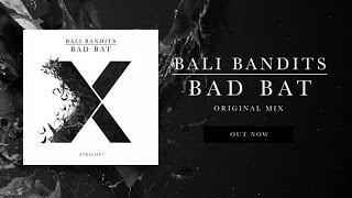 Bali Bandits - Bad Bat (Original Mix)