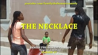 THE NECKLACE  (Family The Honest Comedy) (Episode 67)