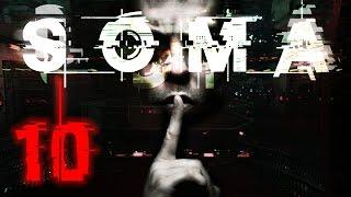 HUSH NOW... BE VERY QUIET... | SOMA - Part 10