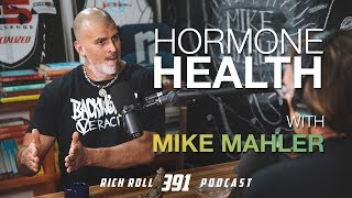 Why Hormone Health Is Key -- Mike Mahler | Rich Roll Podcast