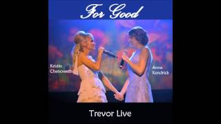 Anna Kendrick and Kristin Chenoweth: For Good at Trevor Live [Song Audio Only] [with lyrics]
