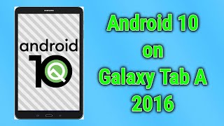 Update Galaxy Tab A 2016 10.1 to #Android10