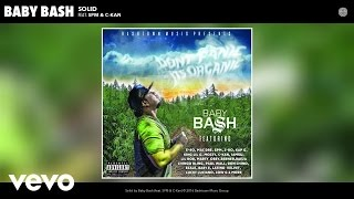 Baby Bash - Solid (Audio) ft. SPM, C-Kan