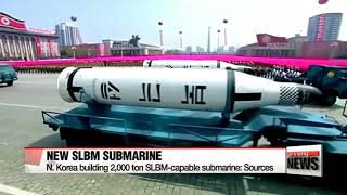 NEWS ALERT -  N.KOREA BUILDS NEW 2000 TONES SLBM - CAPABLE SUBMARINES!