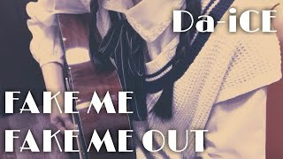 mqdefault - Da-iCE - 「 FAKE ME FAKE ME OUT 」 フル ( full ) / 弾き語り / カバー ( cover ) / 耳コピ