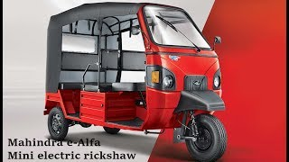 NEW Mahindra e Alfa Mini electric rickshaw launched in India; Priced at INR 1 12 Lakh  #CAR CARE TIP
