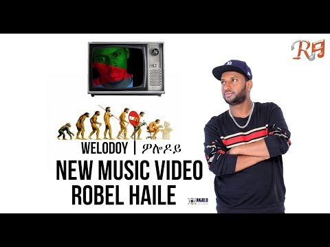 Robel Haile - Welodoy - New Eritrean Music 2019 - | Youtube