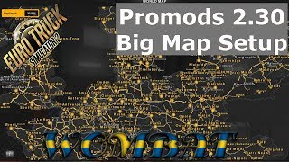 ETS2 1.31 - Promods 2.30 and the big map setup