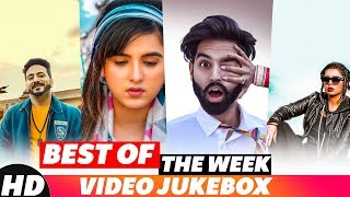 Best Of The Week | Video Jukebox | Parmish Verma | Jasmine Sandlas | Kamal Khaira | Shirley Setia
