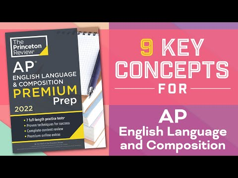 9 Key Concepts for AP English Language and Composition | Spring 2021 AP Exams | The Princeton Review