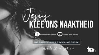 Jesus klee jou naaktheid
